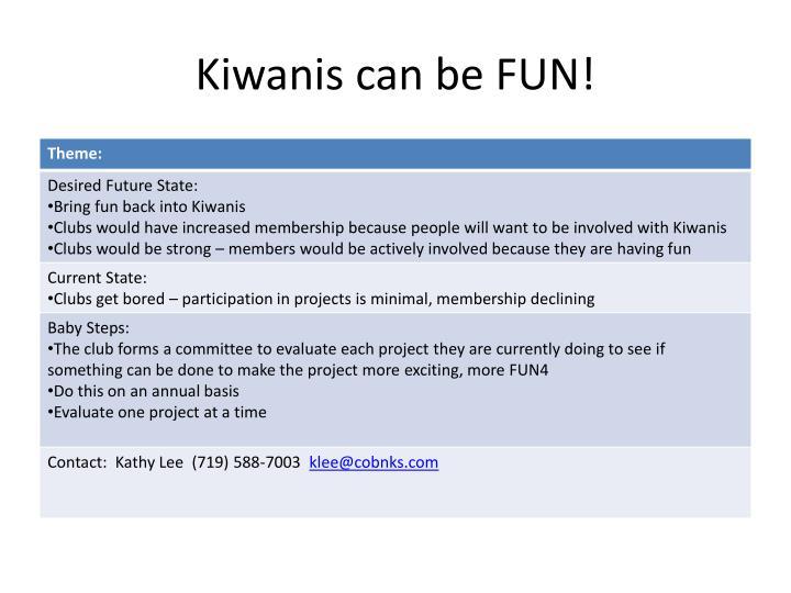 Kiwanis can be FUN!