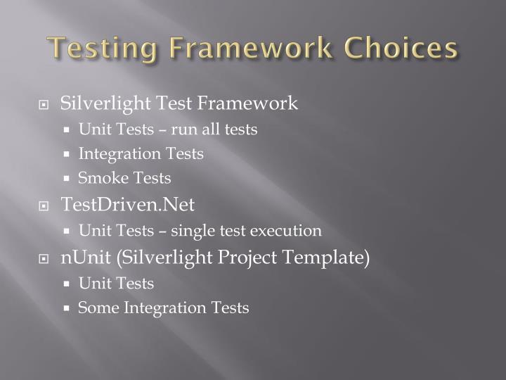 Testing Framework Choices