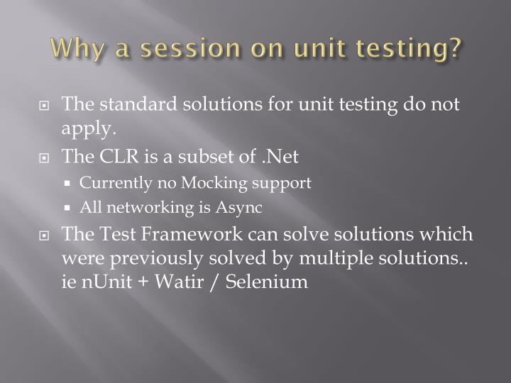 Why a session on unit testing?