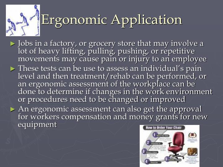 Ergonomic Application