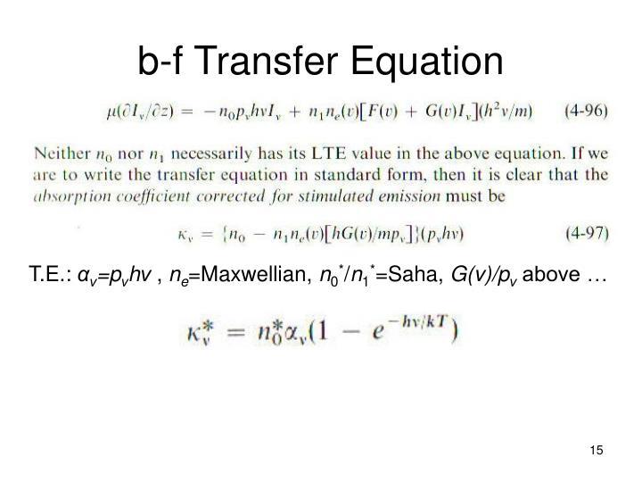 b-f Transfer Equation