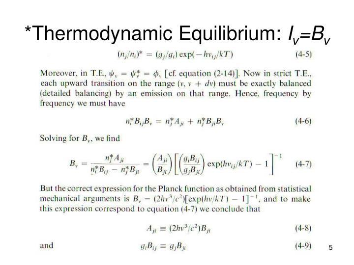 *Thermodynamic Equilibrium: