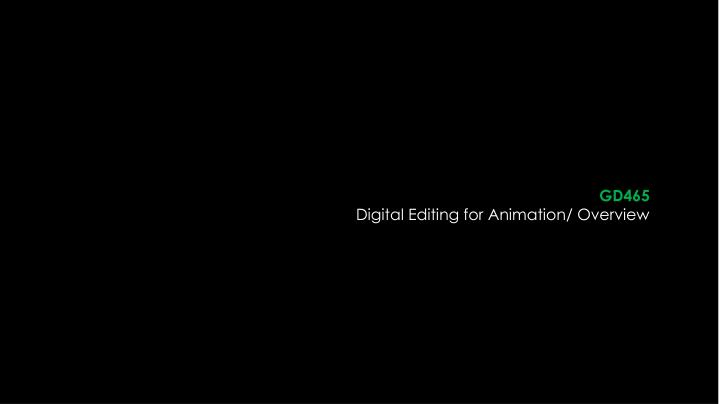 gd465 digital editing for animation overview