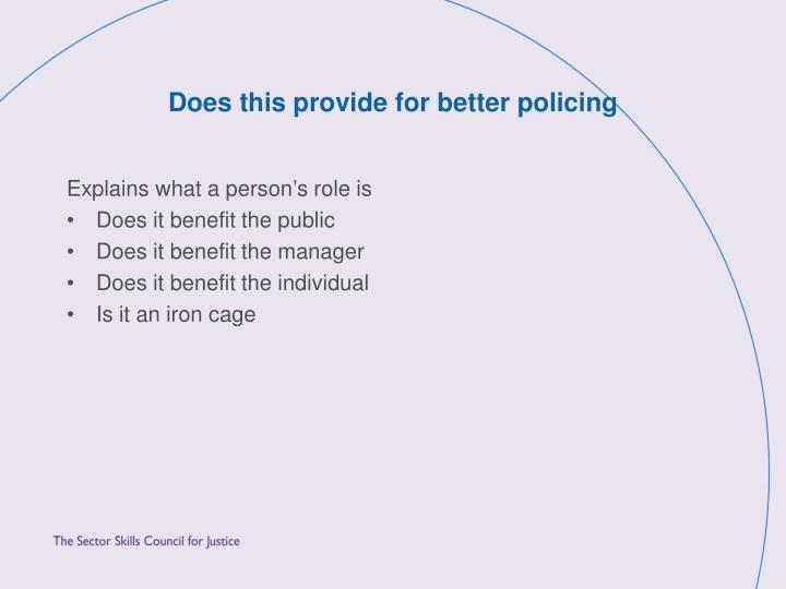 Does this provide for better policing