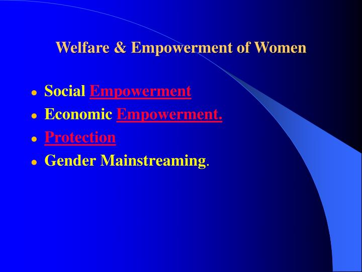 Welfare & Empowerment of Women