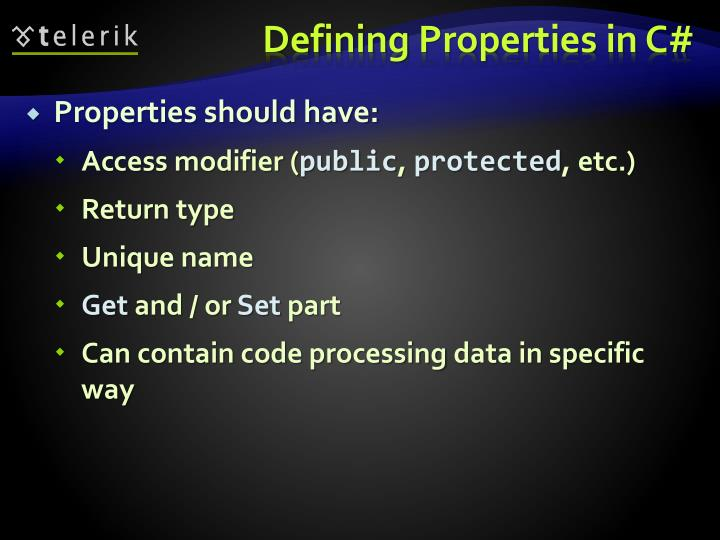 Properties should have: