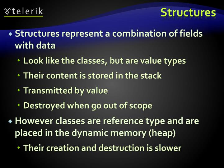 Structures represent a combination of fields with data