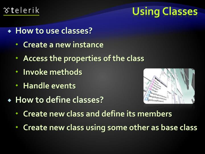 How to use classes?