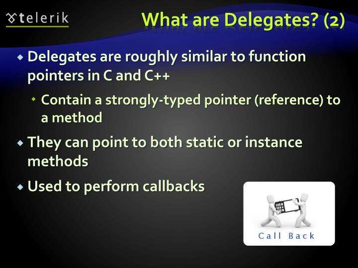 Delegates are roughly similar to function