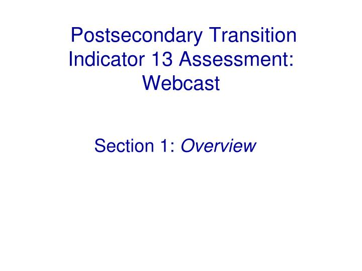 Postsecondary transition indicator 13 assessment webcast