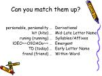 can you match them up1