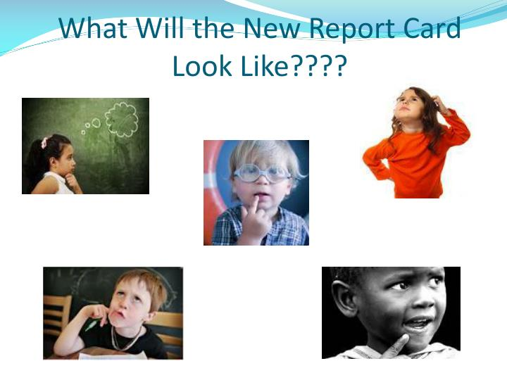 What Will the New Report Card