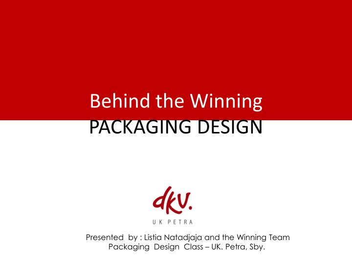 Behind the winning packaging design
