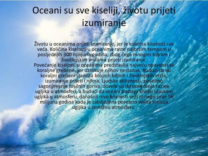 Oceani su sve kiseliji, životu prijeti izumiranje