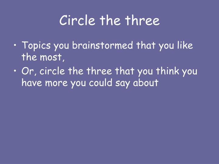 Circle the three