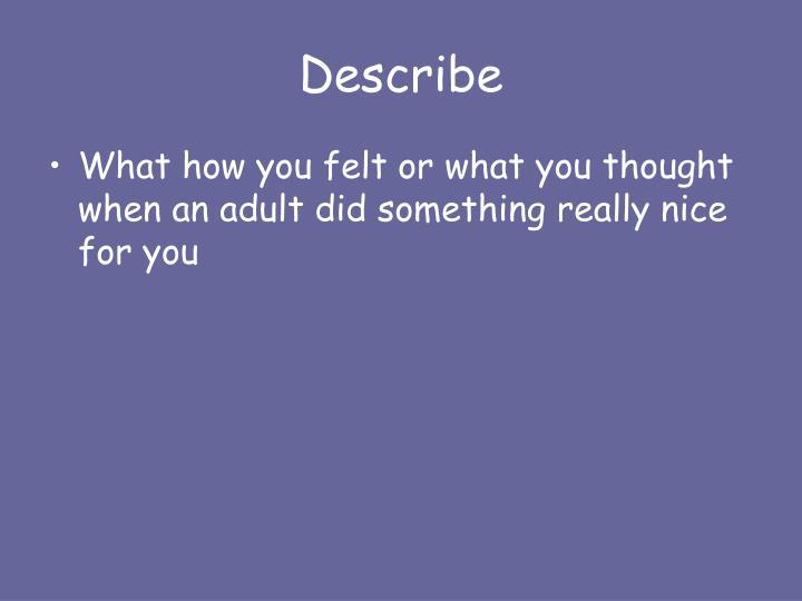 Describe