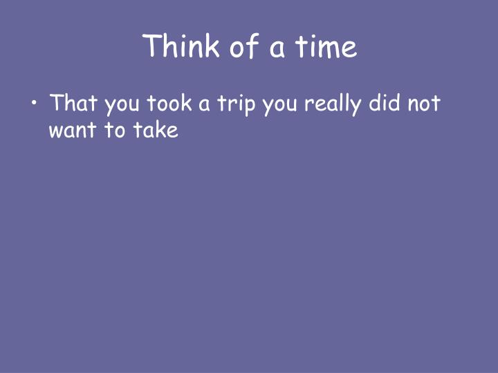 Think of a time
