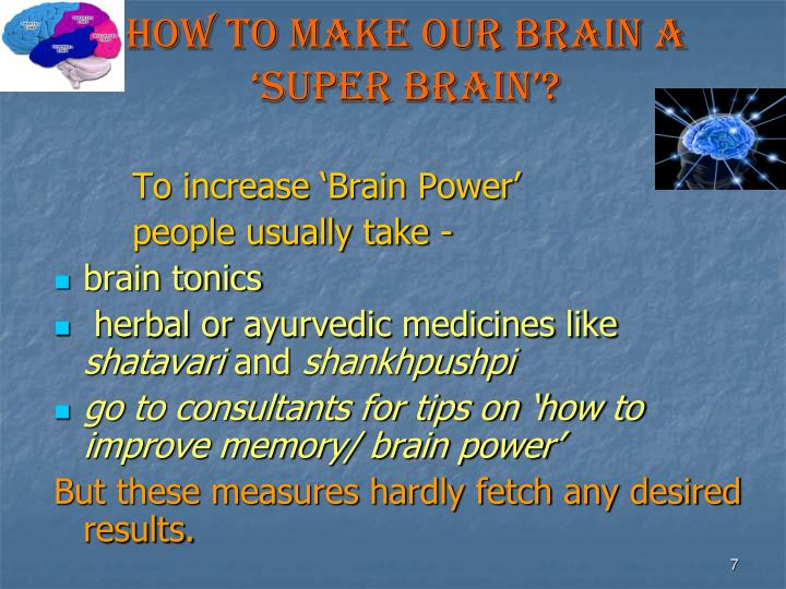 How to make our brain a