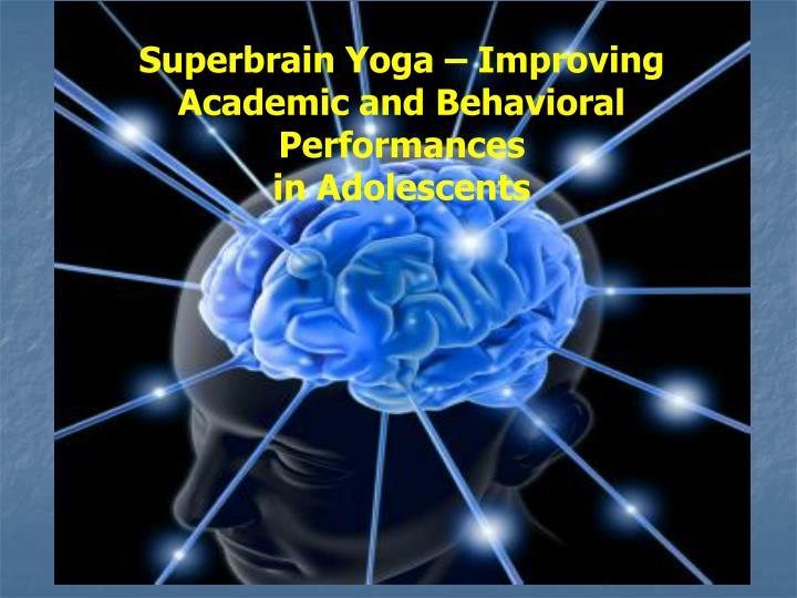 Superbrain Yoga – Improving Academic and Behavioral Performances