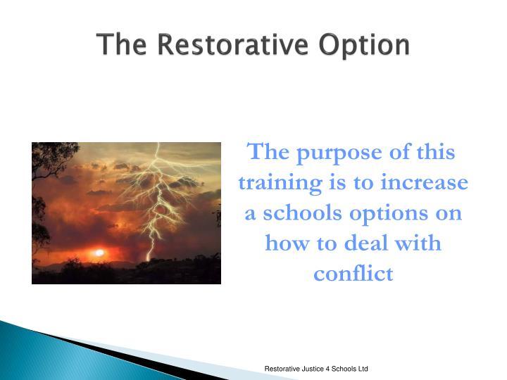 The Restorative Option