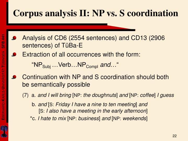 Corpus analysis II: NP vs. S coordination