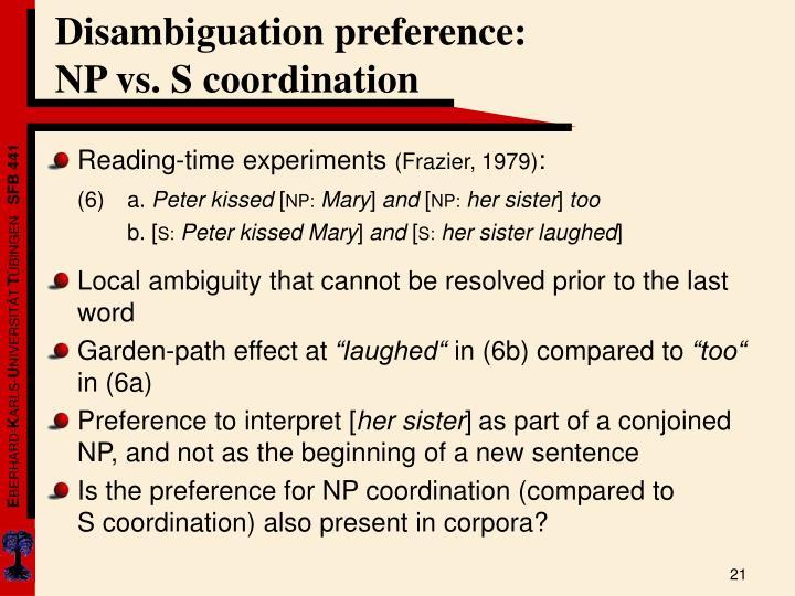 Disambiguation preference:                 NP vs. S coordination