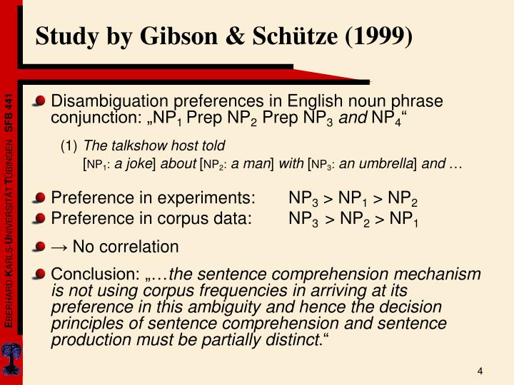 Study by Gibson & Schütze (1999)