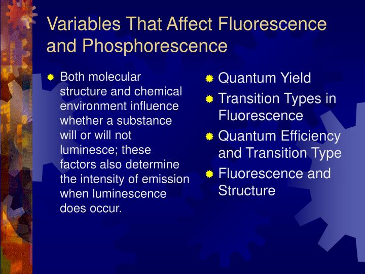 Both molecular structure and chemical environment influence whether a substance will or will not luminesce; these factors also determine the intensity of emission when luminescence does occur.