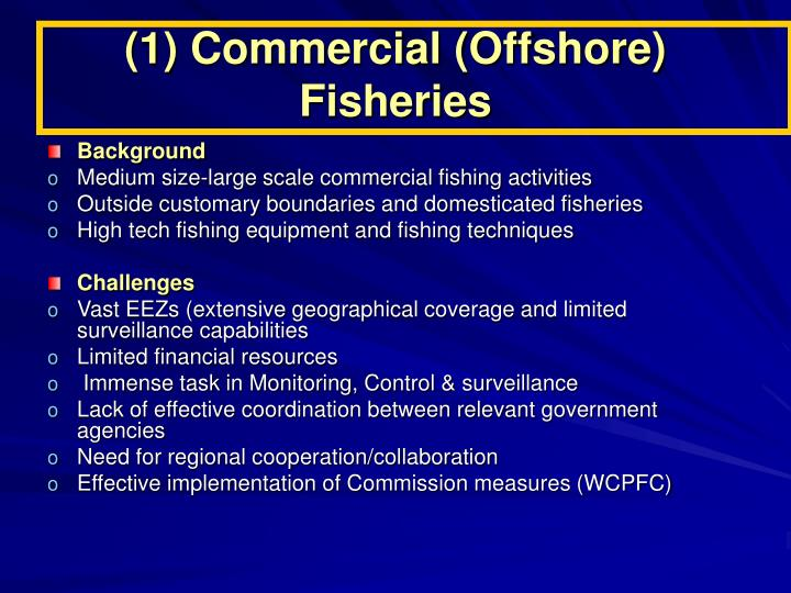 (1) Commercial (Offshore) Fisheries