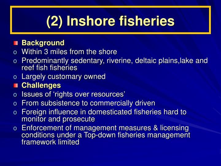 (2) Inshore fisheries