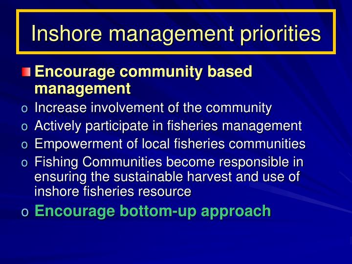 Inshore management priorities