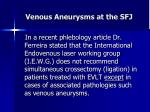 venous aneurysms at the sfj8