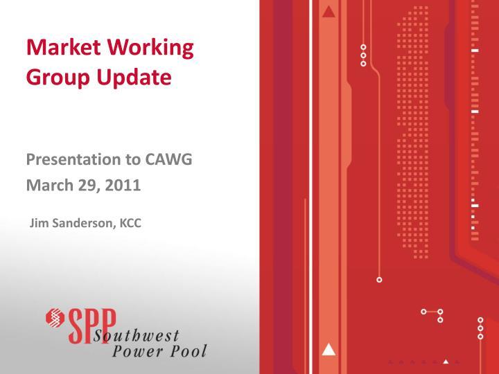 Market Working Group Update