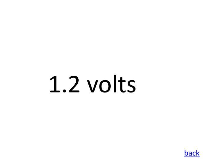 1.2 volts