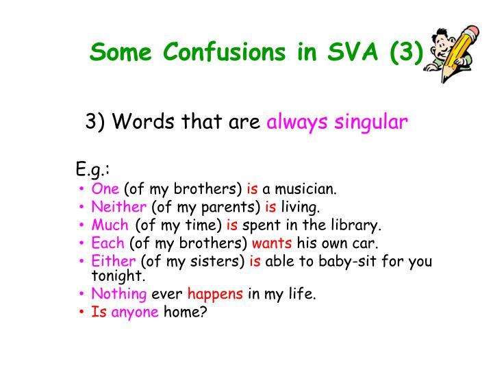 Some Confusions in SVA (3)