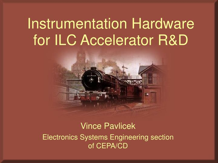 instrumentation hardware for ilc accelerator r d