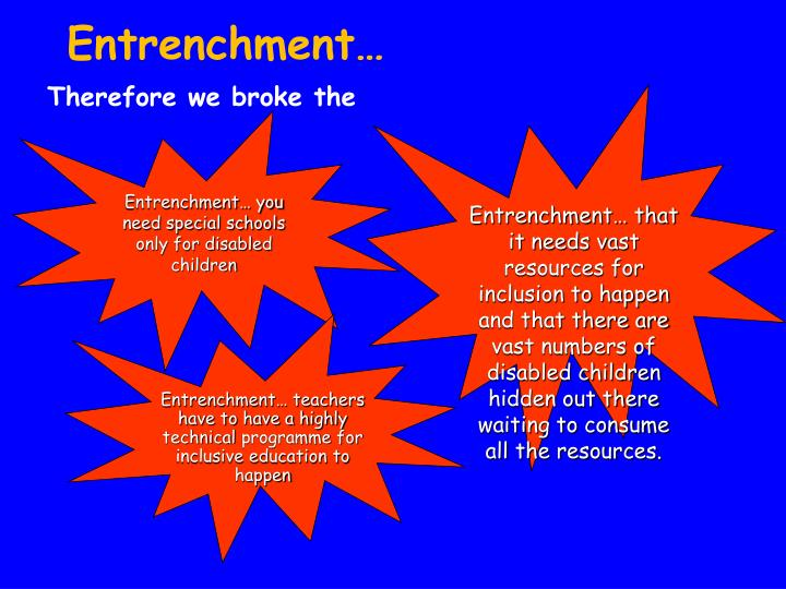 Entrenchment…