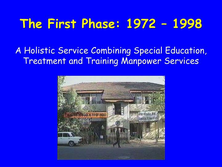 The First Phase: 1972 – 1998