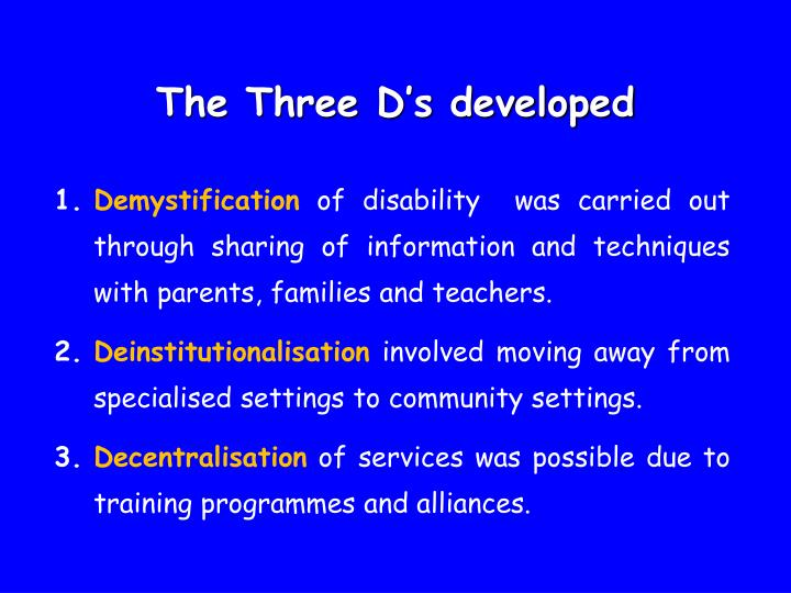 The Three D's developed