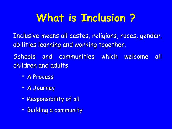 What is Inclusion ?