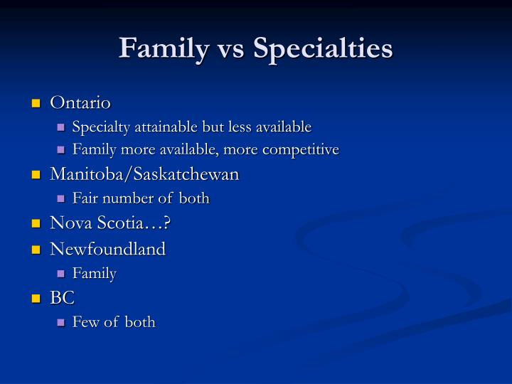 Family vs Specialties