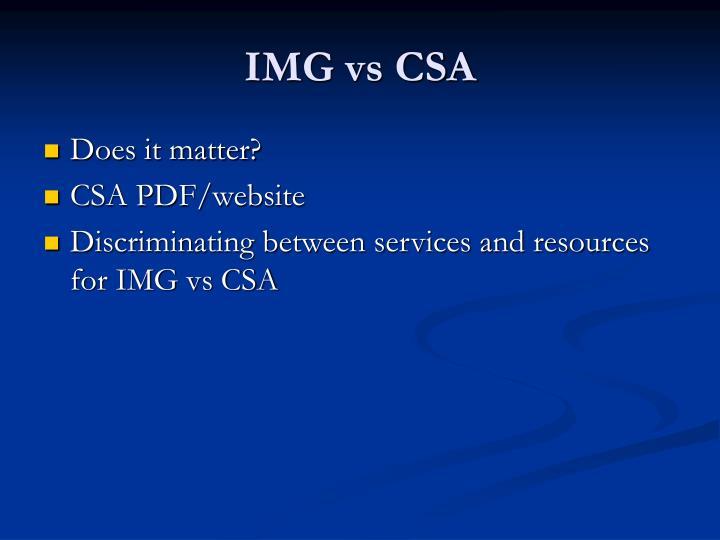 IMG vs CSA