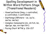 spelling development in within word pattern stage transitional readers