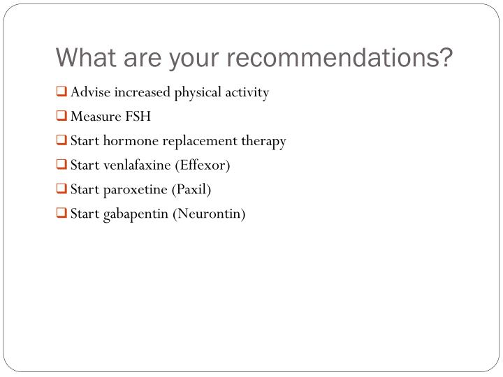 What are your recommendations?