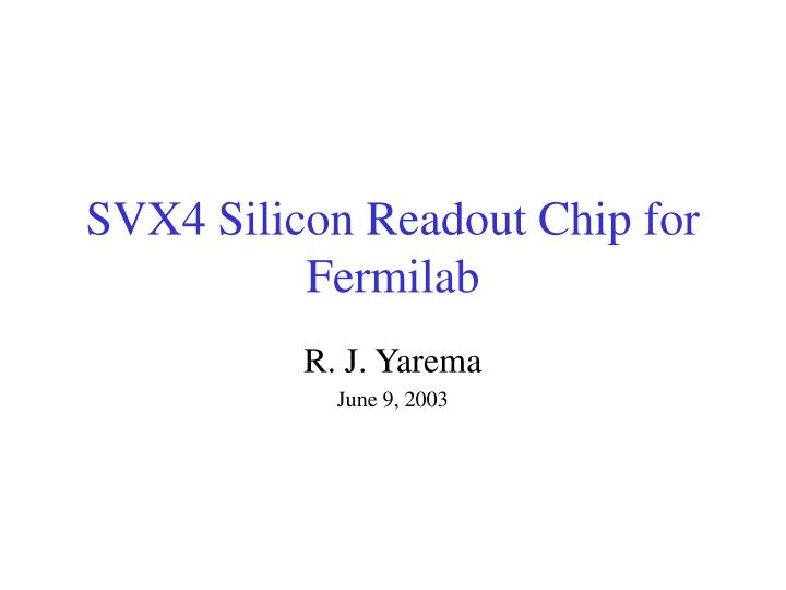 Svx4 silicon readout chip for fermilab
