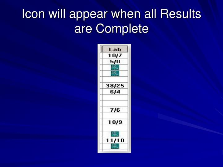 Icon will appear when all Results are Complete