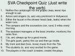 sva checkpoint quiz just write the verb