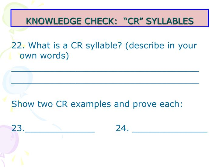 "KNOWLEDGE CHECK:  ""CR"" SYLLABLES"