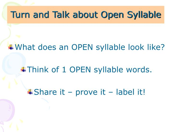 Turn and Talk about Open Syllable
