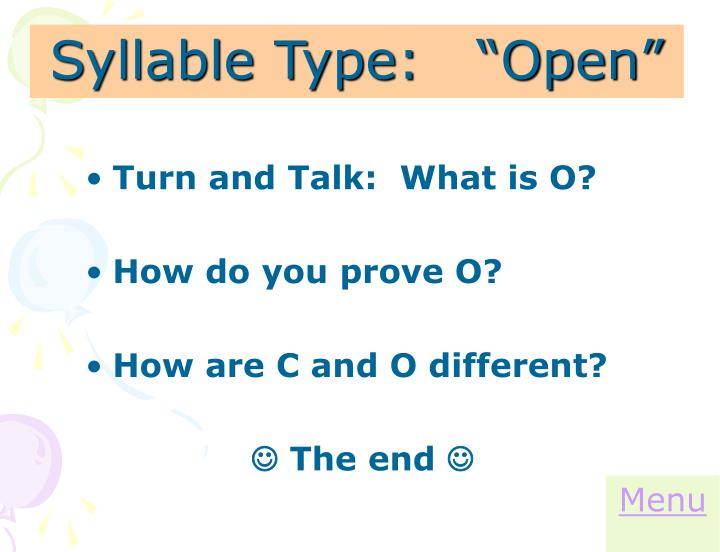 "Syllable Type:   ""Open"""